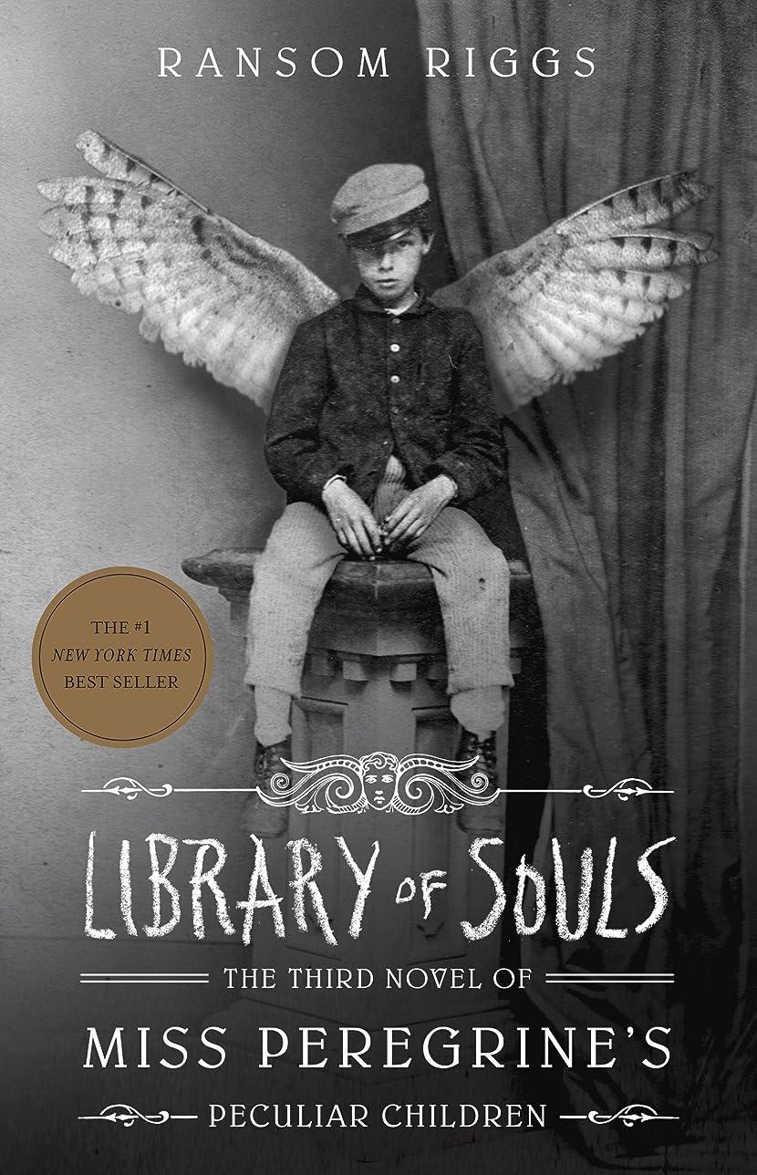 クルーズリム人間Library of Souls: The Third Novel of Miss Peregrine's Peculiar Children (English Edition)