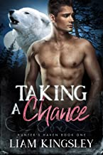 Taking A Chance (Hunter's Haven Book 1)