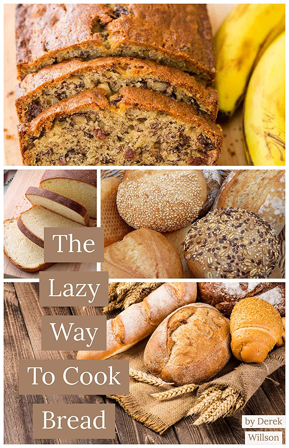 The Lazy Way To Cook Bread (English Edition)