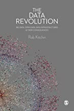 The Data Revolution: Big Data, Open Data, Data Infrastructures and Their Consequences (English Edition)