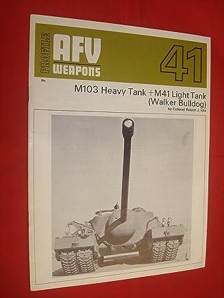 AFV Weapons Profile No. 41: M103 Heavy Tank + M41 Light Tank (Walker Bulldog)