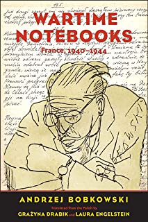 Wartime Notebooks: France, 1940-1944 (The Margellos World Republic of Letters)