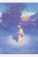 The Little Soul and the Sun: A Children's Parable Adapted from Conversations with God (English Edition) Format Kindle