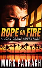 Rope on Fire (John Crane Series Book 1)