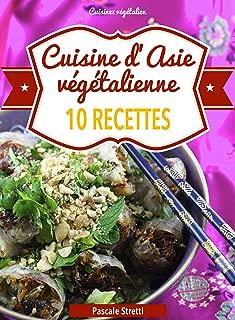 Cuisine d'Asie végétalienne - 10 recettes (Cuisinez végétalien t. 4) (French Edition)