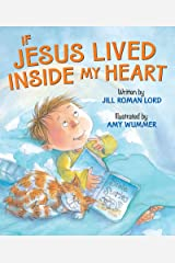 If Jesus Lived Inside My Heart Kindle Edition