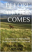 Before Winter Comes: A Journey on Horseback from Scotland to Cornwall (A Strange Request Book 1) (English Edition)