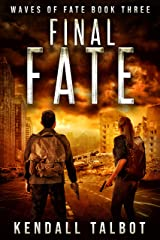 Final Fate: A Post-Apocalyptic EMP Survival Thriller (Waves of Fate Book 3) Kindle Edition