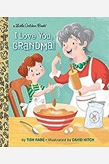 I Love You, Grandma! (Little Golden Book) Kindle Edition