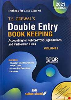 T.S. Grewal's Double Entry Book Keeping: Accounting for Not-for-Profit Organizations and Partnership Firms -( Vol. 1) Text...
