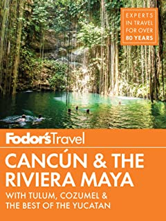 Fodor's Cancun & the Riviera Maya: With Cozumel & the Best of the Yucatan;Fodor's Travel Guide;Fodor's Travel Guide: With ...