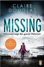 Missing - Niemand sagt die ganze Wahrheit: Thriller (German Edition)