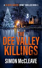 The Dee Valley Killings: A Snowdonia Murder Mystery Book 3 (A DI Ruth Hunter Crime Thriller)