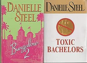 Set of 2 Danielle Steel Novels; Toxic Bachelors & Bungalow 2
