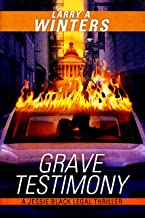Grave Testimony (A Jessie Black Legal Thriller Prequel) (Jessie Black Legal Thrillers)