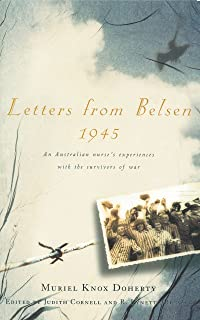 Letters from Belsen 1945: An Australian nurse's experiences with the survivors of war