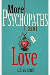 More Psychopaths and Love Kindle Edition