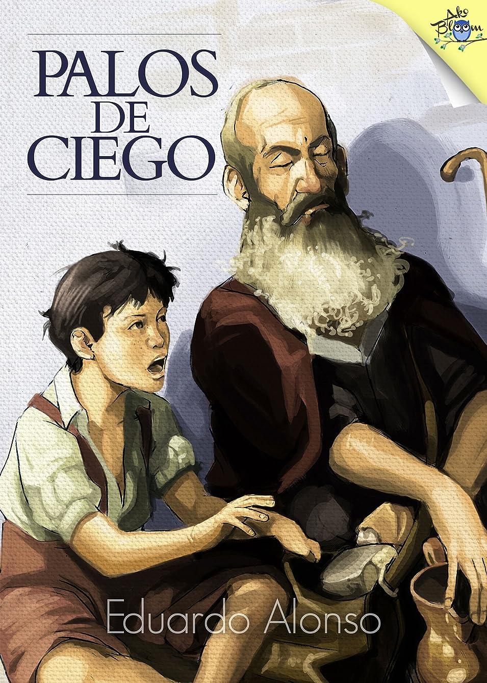 Palos de ciego (Spanish Edition)