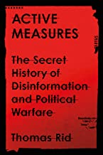 Active Measures: The Secret History of Disinformation and Political Warfare PDF