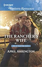 The Rancher's Wife (Men of Raintree Ranch Book 1612)