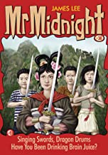 Mr Midnight #38: Singing Swords, Dragon Drums; Have You Been Drinking Brain Juice?