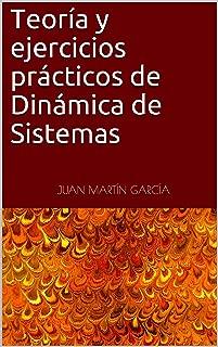 Teoría y ejercicios prácticos de Dinámica de Sistemas: Formación en uso del software de modelos de simulación para optimización, planificación, análisis ... estratégica. (Vensim 2019) (Spanish Edition)