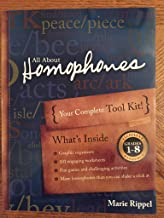All about Homophones: Your Complete Tool Kit for Teaching Homophones and Homonyms