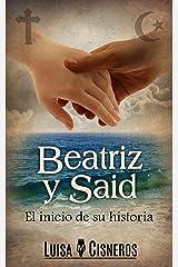 Beatriz y Said: El inicio de su historia (Historias de amor en español nº 1) (Spanish Edition) Kindle Edition