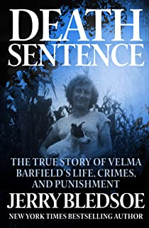 Death Sentence: The True Story of Velma Barfield's Life, Crimes, and Punishment