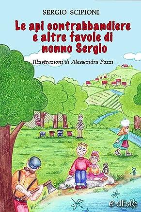 Le api contrabbandiere e altre favole di nonno Sergio