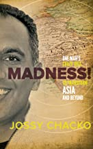 Madness!: One man's crazy Idea to transform ASIA and beyond
