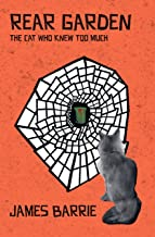 Rear Garden: The Cat Who Knew Too Much (A York Cat Crime Mystery Book 2)