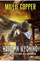 Pestilence in the Darkness: Havoc in Wyoming, Part 6   America's New Apocalypse Kindle Edition