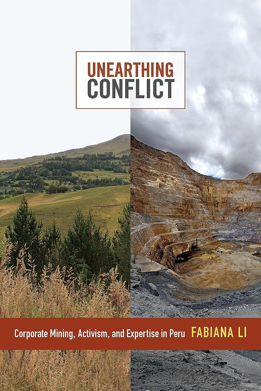 消す不良品ズームUnearthing Conflict: Corporate Mining, Activism, and Expertise in Peru (English Edition)