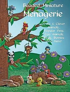Beaded Miniatures Menagerie: Cute & Clever Animals... Popular Pets, Zoo Animals Birds Bunnies and More! (Design Originals)