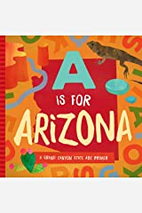 A is for Arizona: A Grand Canyon State ABC Primer Board book