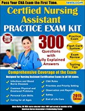 Certified Nursing Assistant Practice Exam Kit: Pass Your CNA the First Time - 300 Questions with Fully Explained Answers