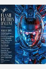 Flash Fiction Online - August 2015 (Flash Fiction Online 2015 Issues) Kindle Edition