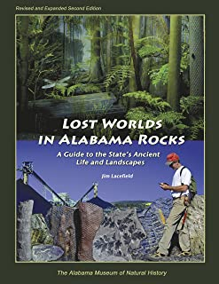 Lost Worlds in Alabama Rocks: A Guide to the State's Ancient Life and Landscapes (2nd Edition)