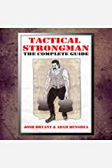 Tactical Strongman: The Complete Guide Kindle Edition