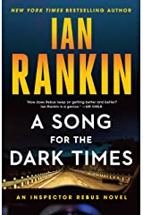 A Song for the Dark Times: An Inspector Rebus Novel (Inspector Rebus Novels Book 23) Kindle Edition