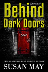 Behind Dark Doors (one): Six Suspenseful Short Stories Kindle Edition
