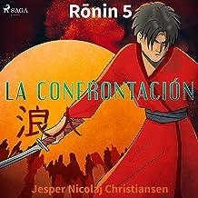 La confrontación: Ronin 5