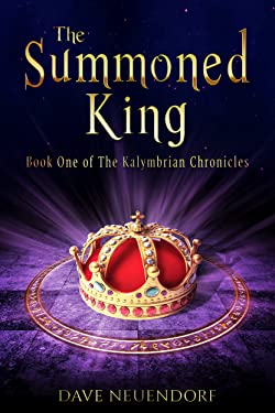 The Summoned King: Book One of The Kalymbrian Chronicles