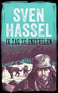 IK ZAG ZE SNEUVELEN: Nederlandse editie  (Sven Hassel Serie over de Tweede Wereldoorlog) (Dutch Edition)
