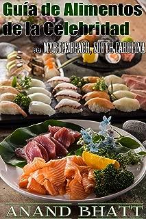 Guía de Alimentos de la Celebridad para Myrtle Beach, South Carolina (Spanish Edition)