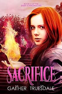 Sacrifice (The Shift Chronicles World Book 3)