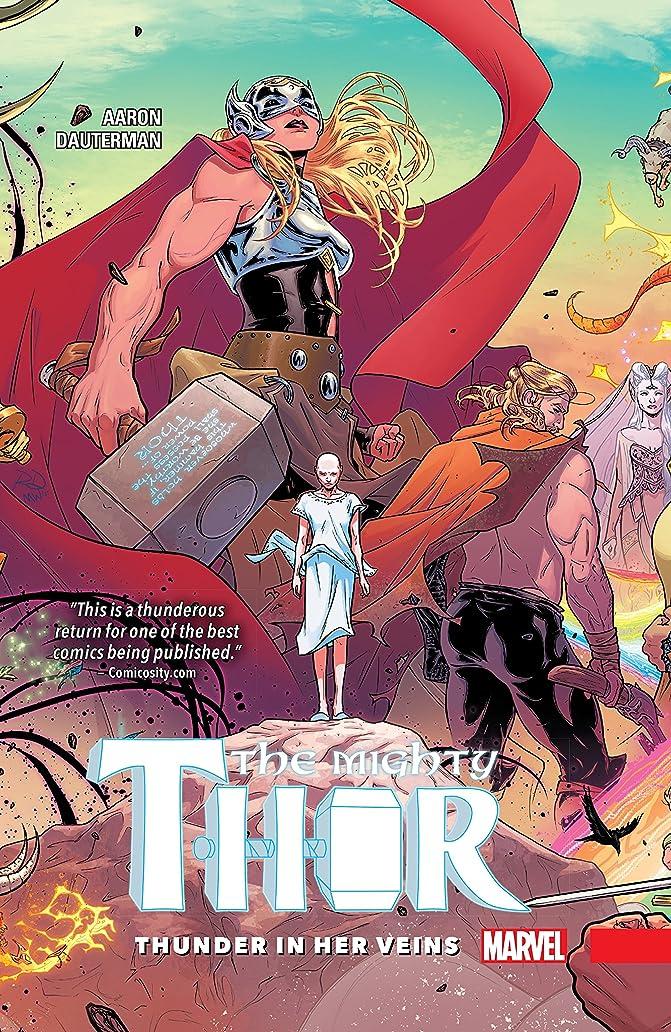 病な森早熟The Mighty Thor Vol. 1: Thunder In Her Veins (The Mighty Thor (2015-2018)) (English Edition)