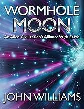 Wormhole Moon: An Alien Civilization's Alliance With Earth