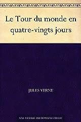 Le Tour du monde en quatre-vingts jours (French Edition) eBook Kindle